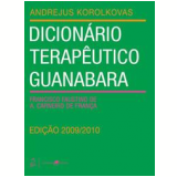 Dicionário Terapêutico Guanabara - Andrejus Korolkovas,  Francisco Faustino de Albuquerque Carneiro de França
