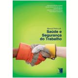 Manual Prático de Saúde e Segurança no Trabalho - Claudio Antonio Dias de Oliveira, Eduardo Milaneli