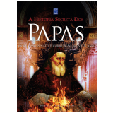 A Hist�ria Secreta dos Papas - Brenda Ralph Lewis
