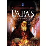 A História Secreta dos Papas - Brenda Ralph Lewis