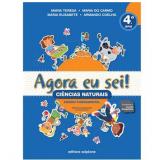 Agora Eu Sei! - Ciências Naturais (4º ano) - Nova Ortografia - Armando Coelho de Carvalho Neto, Maria do Carmo
