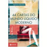 44 Cartas do Mundo Líquido Moderno - Zygmunt Bauman