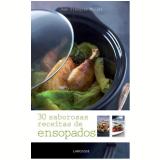 30 Saborosas Receitas de Ensopados - Jean-Fran�ois Mallet