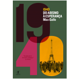 1940 � Do Abismo � Esperan�a - Max Gallo