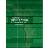 Fundamentos teóricos e práticos do ensino de geografia (Ebook) - Paulo Cesar Medeiros