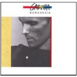 Cazuza - Burguesia (CD) - Cazuza