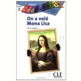 On A Vole Mona Lisa (Niveau 3) - Cécile Talguen