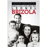 Minha Vida Com Meu Pai, Leonel Brizola - João Brizola