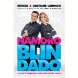 Namoro Blindado - Renato Cardoso, Cristiane Cardoso