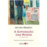 A Exposição Das Rosas E A Família Tósh - István Örkény