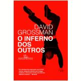 O Inferno Dos Outros - David Grossman