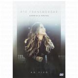 Gabriela Rocha - Até Transbordar (DVD) - Gabriela Rocha