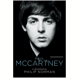 Paul McCartney - A Biografia - Philip Norman