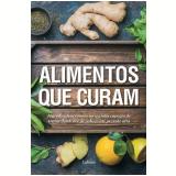 Alimentos Que Curam - Lafonte Editora