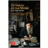 Os Loucos da Rua Mazur - João Pinto Coelho