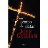 Tempo de Matar - John Grisham