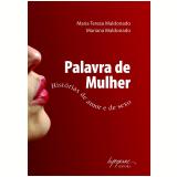 Palavra de Mulher - Maria Tereza Maldonado, Mariana Maldonado