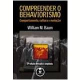 Compreender o Behaviorismo - William M. Baum