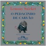 O Pedacinho de Carvão - Lemony Snicket