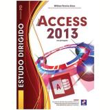 Estudo Dirigido De Microsoft Access 2013 - William Pereira Alves