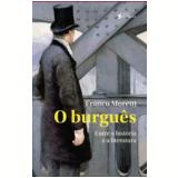 O Burguês - Franco Moretti