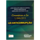 Coment�rios � Lei 12.846/2013 - Jos� Anacleto Abduch Santos, Mateus Bertoncini E Ubirajara Cost�dio Filho