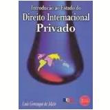 Introdução Ao Estudo Do Direito Internacional Privado - Luís Gonzaga De Melo
