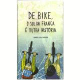 De Bike, O Sul Da França É Outra História - Editora Auana