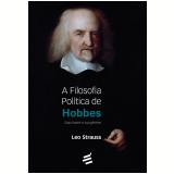 A Filosofia Política De Hobbes - Leo Strauss