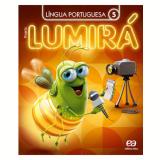 Lumirá - Língua Portuguesa 5º Ano - Ensino Fundamental I - Editora Ática