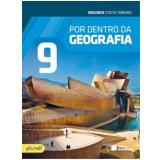 Por Dentro da Geografia - 9º Ano - 3ª Ed. 2016 - Wagner Costa Ribeiro