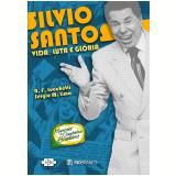 Silvio Santos - Vida, Luta e Glória - R. F. Lucchetti