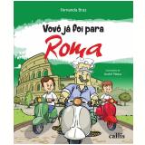 Vovô Já Foi Para Roma (Vol. 3) - Fernanda Braz