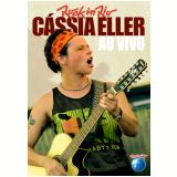 Cássia Eller - Ao Vivo - Rock In Rio (DVD) - Cássia Eller