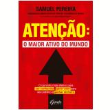 Atenção - O Maior Ativo do Mundo - Samuel Pereira