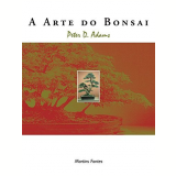 A Arte do Bonsai - Peter D. Adams