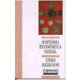 História Econômica Geral - Cyro Rezende