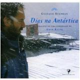 Dias na Antártica - Gustavo Stephan