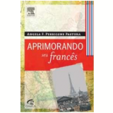 Aprimorando seu Francês - Angela F. Perricone Pastura