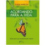 Acordando para a Vida - Eliana Barbosa