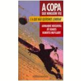 A Copa que Ninguém Viu e a que Não Queremos Lembrar - Jô Soares, Armando Nogueira, Roberto Muylaert