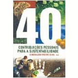 40 Contribui��es Pessoais para a Sustentabilidade - Genebaldo Freire Dias