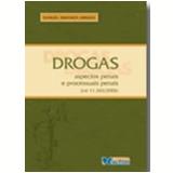 Drogas Aspectos Penais e Processuais Penais Lei 11.343/2006 - Samuel Miranda Arruda