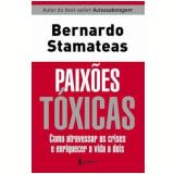 Paixões Tóxicas - Bernardo Stamateas