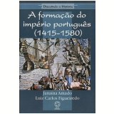 A Forma��o Do Imp�rio Portugu�s (1415-1580) - Janaina Amado, Luiz Carlos Figueiredo