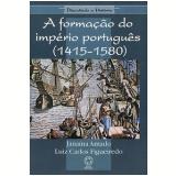 A Formação Do Império Português (1415-1580) - Janaina Amado, Luiz Carlos Figueiredo