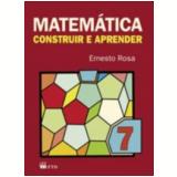 Matem�tica Construir E Aprender-7�co - Ernesto Rosa