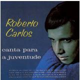 Roberto Carlos: Canta Para A Juventude (CD)