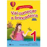 Vai Começar A Brincadeira - Língua Portuguesa - Vol. 1 - Junia La Scala