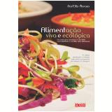 Alimentação viva e ecológica (Ebook) - Ros?Ellis Moraes